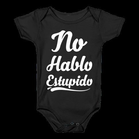 No Hablo Estupido Baby Onesy