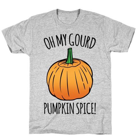 Oh My Gourd Pumpkin Spice T-Shirt