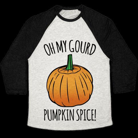 Oh My Gourd Pumpkin Spice  Baseball Tee