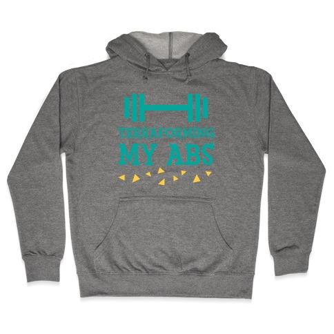 Terraforming My Abs Hooded Sweatshirt