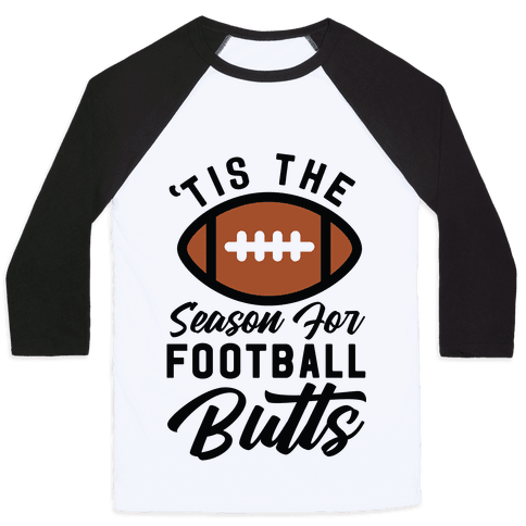 'Tis the Season for Football Butts Baseball Tee