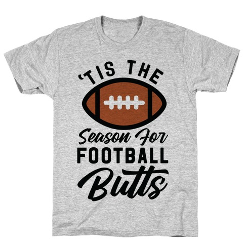 'Tis the Season for Football Butts T-Shirt