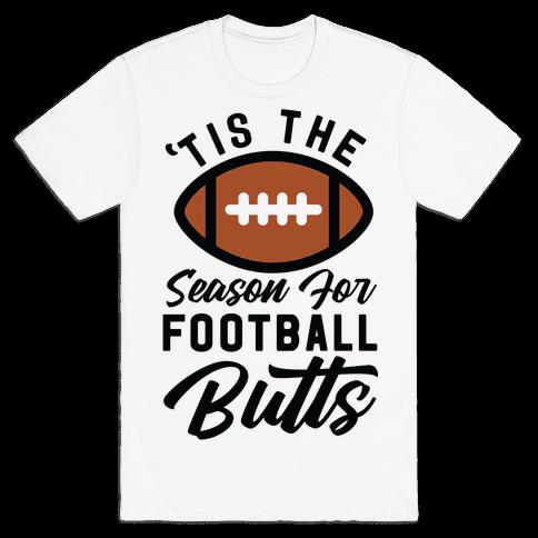 'Tis the Season for Football Butts Mens T-Shirt