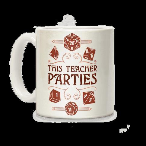 This Teacher Parties Coffee Mug
