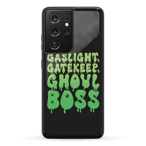 Gaslight Gatekeep Ghoulboss Phone Case