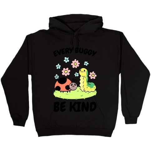 Every Buggy Be Kind Hooded Sweatshirt