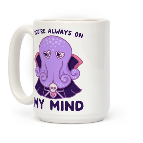 You're Always On My Mind (Mind Flayer) Coffee Mug