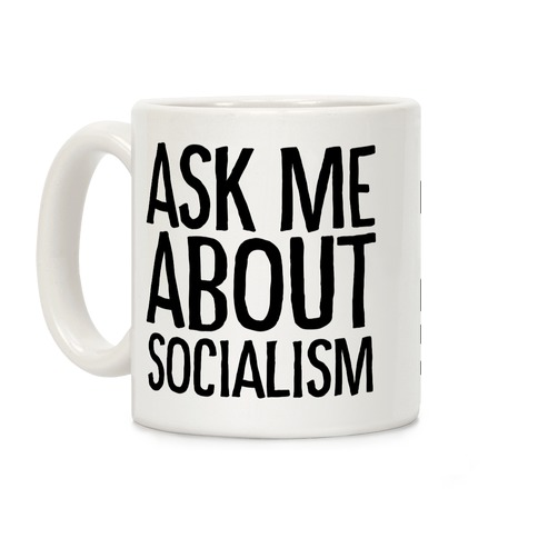 Ask Me About Socialism Coffee Mug