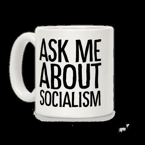 Ask Me About Socialism Coffee Mug