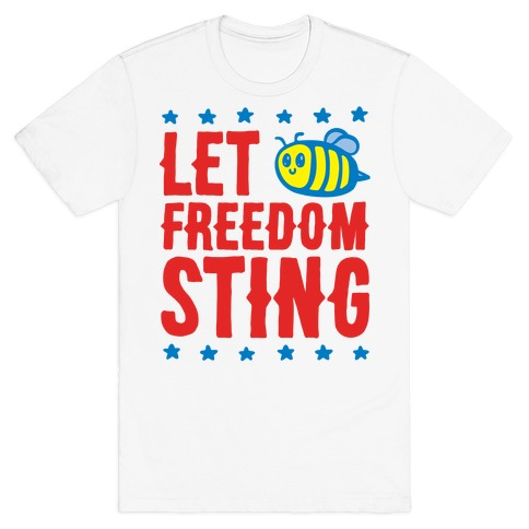 Let Freedom Sting T-Shirt
