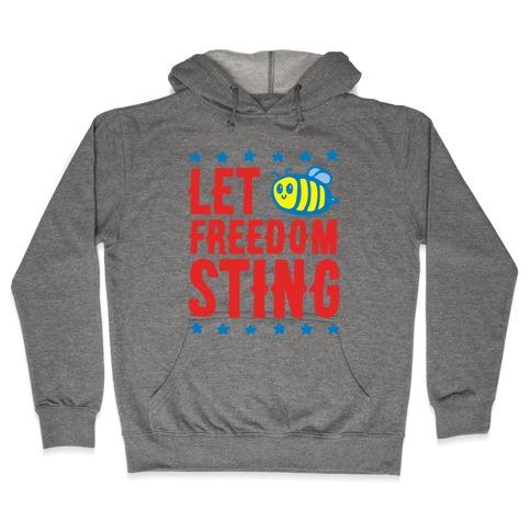 Let Freedom Sting Hooded Sweatshirt