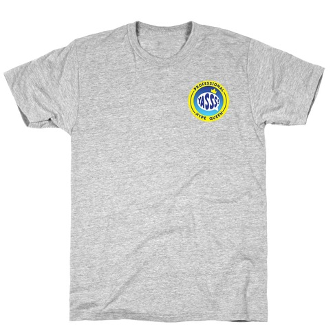 Professional Hype Queen Patch Version 2 T-Shirt