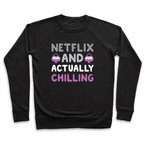 Netflix And Actually Chilling Pullover