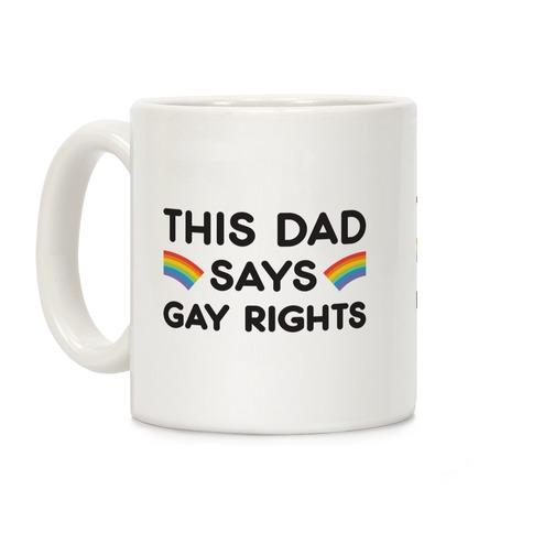 This Dad Says Gay Rights Coffee Mug