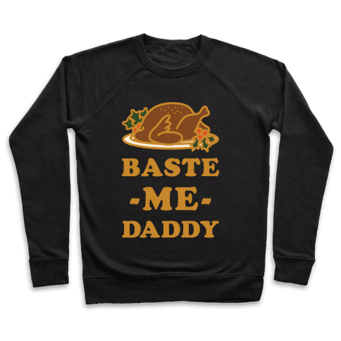 Baste Me Daddy Pullover