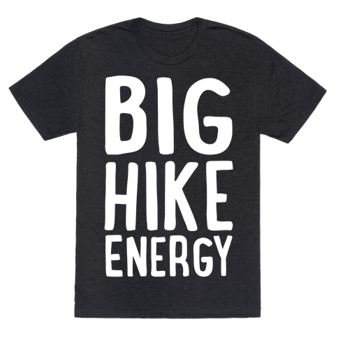 Big Hike Energy White Print T-Shirt