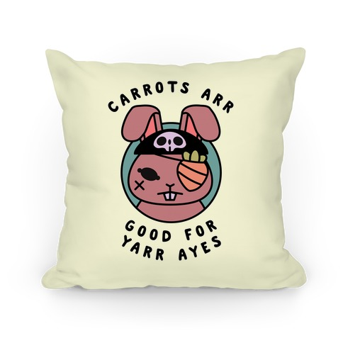 Carrots Are Good For Your Eyes Pillow