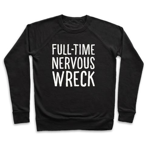 Fulltime Nervous Wreck Pullover