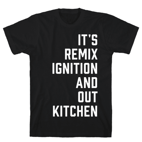 It's the Remix to Ignition Pair 1 Mens T-Shirt