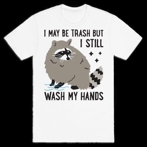 I May Be Trash But I Still Wash My Hands Raccoon Mens/Unisex T-Shirt