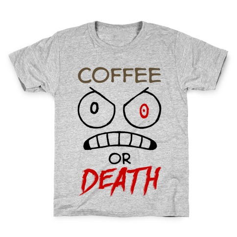 Coffee Or Death Kids T-Shirt