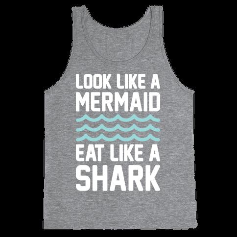 Look Like A Mermaid Eat Like A Shark Tank Top
