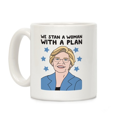 We Stan A Woman With A Plan (Elizabeth Warren) Coffee Mug