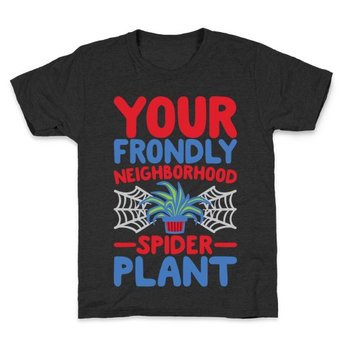 Your Frondly Neighborhood Spider Plant Parody White Print Kids T-Shirt