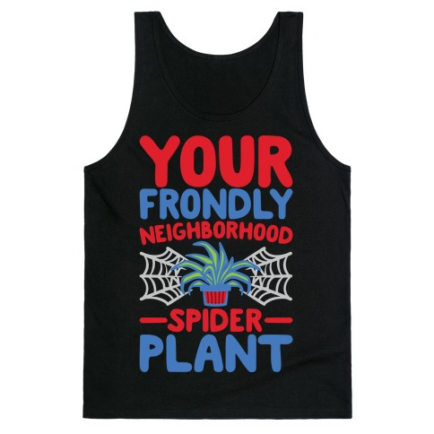 Your Frondly Neighborhood Spider Plant Parody White Print Tank Top