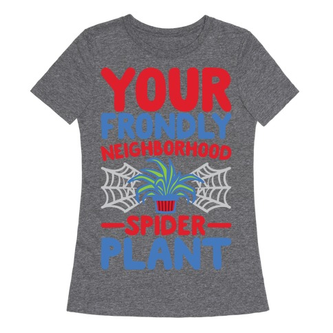 Your Frondly Neighborhood Spider Plant Parody White Print Womens T-Shirt