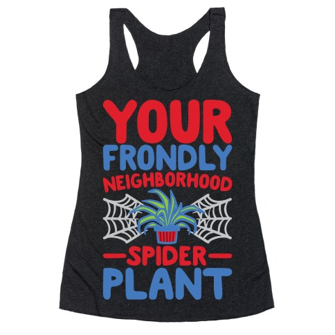 Your Frondly Neighborhood Spider Plant Parody White Print Racerback Tank Top