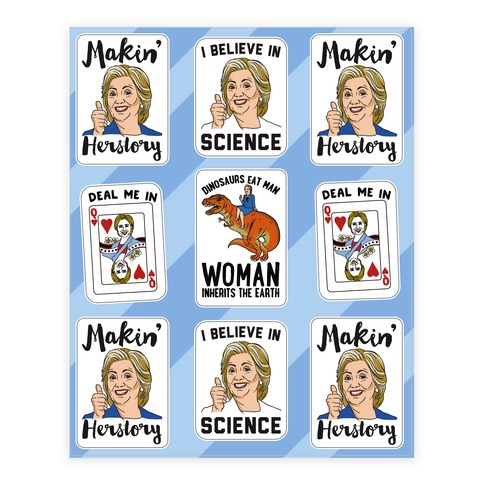 Sassy and Funny Hillary Clinton For President Sticker Sheet Sticker and Decal Sheet