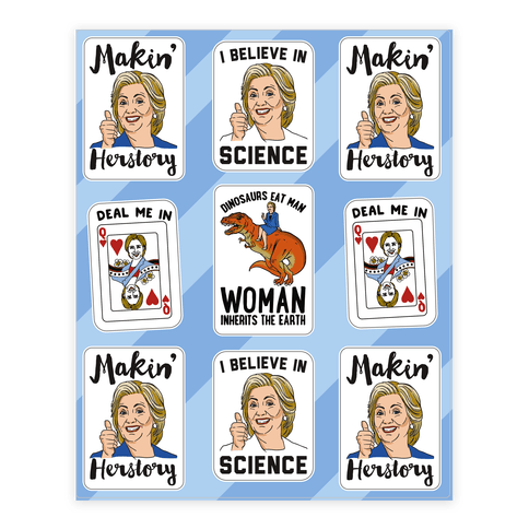 Sassy and Funny Hillary Clinton For President Sticker Sheet Sticker/Decal Sheet