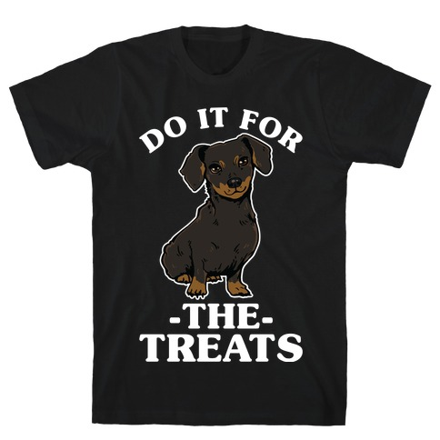 Do It For The Treats Dachshund T-Shirt