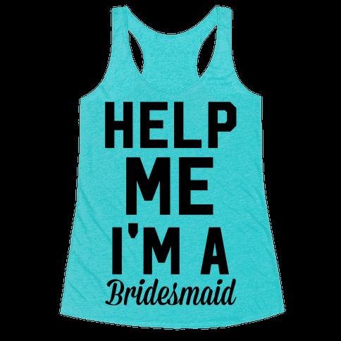 Help Me I'm A Bridesmaid
