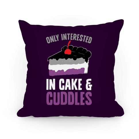 Only Interested In Cake And Cuddles Pillow