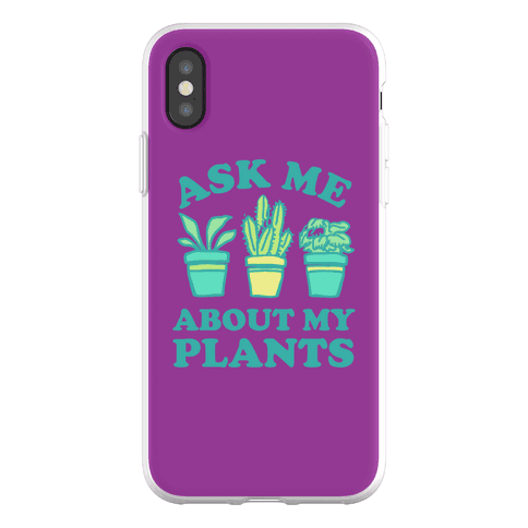 Ask Me About My Plants Phone Flexi-Case