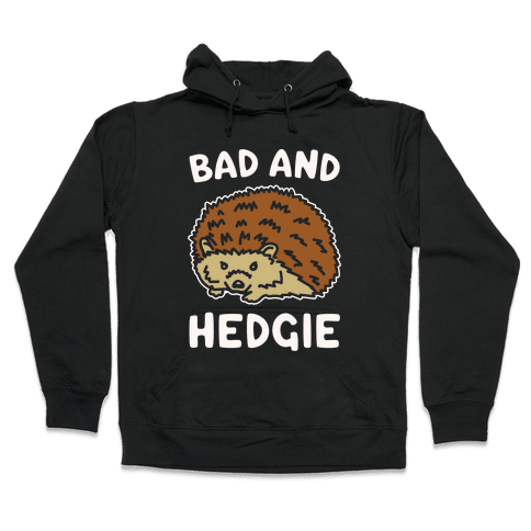 Bad and Hedgie Parody White Print Hooded Sweatshirt