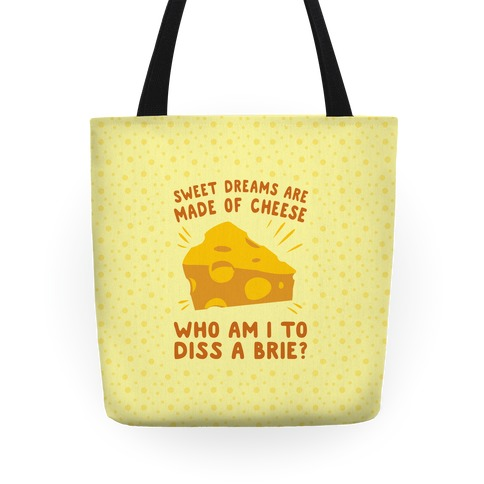 Sweet Dreams Are Made Of Cheese Tote