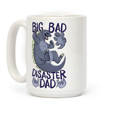 Big Bad Disaster Dad Godzilla Coffee Mug