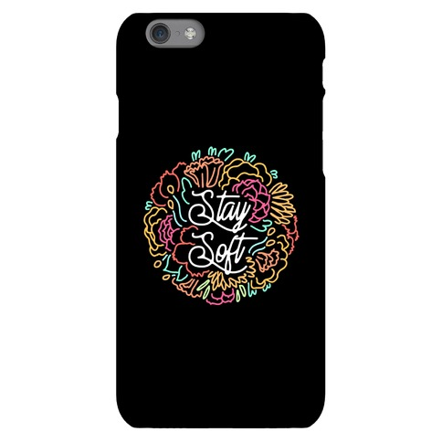 Stay Soft Phone Case