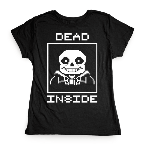 Dead Inside Sans Womens T-Shirt