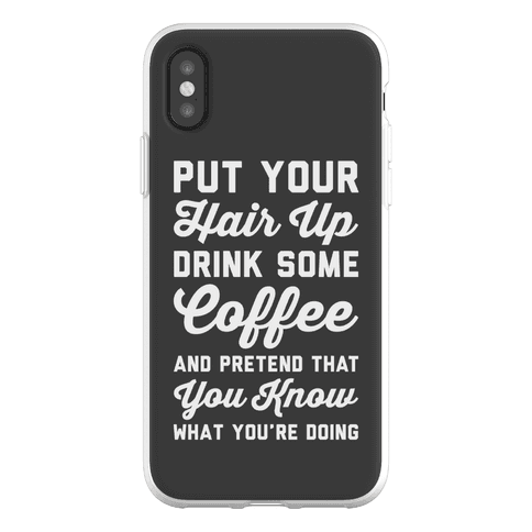 Pretend You Know What You're Doing Phone Flexi-Case