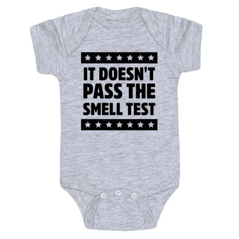 It Doesn't Pass the Smell Test Baby Onesy