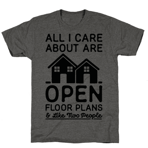 All I Care About Are Open Floor Plans and Like Two People