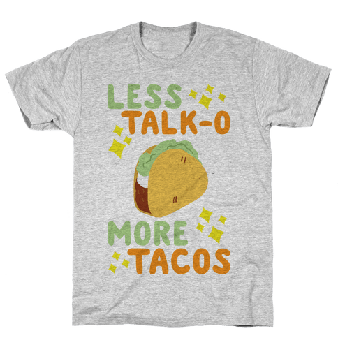 Less Talk-O, More Taco Mens T-Shirt