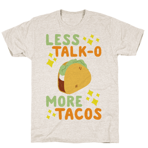 Less Talk-O, More Taco Mens T-Shirt