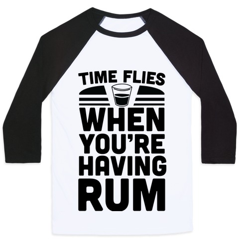 Time Flies When You're Having Rum Baseball Tee