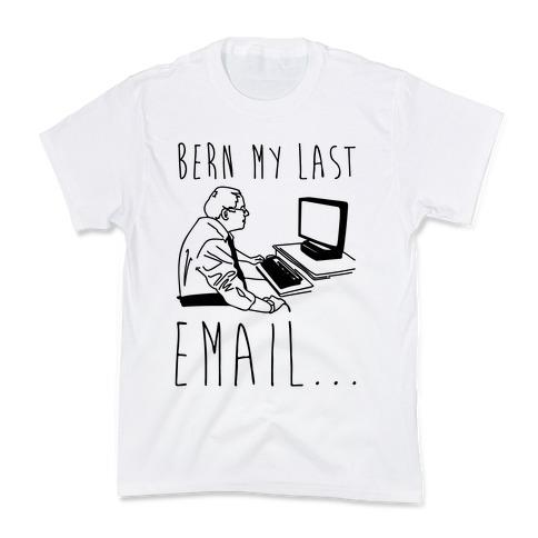 Bern My Last Email Parody Kids T-Shirt