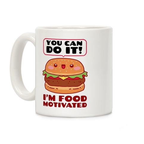 I'm Food Motivated Coffee Mug